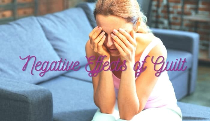 Can Guilt Negatively Impact Your Mind and Body