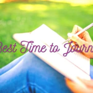 When is the Best Time to Journal